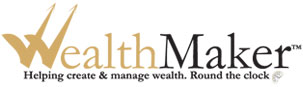 Wealthmaker: Helping Create & Manage Wealth. Round the Clock